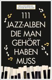 111 Jazz-Alben, die man gehört haben muss Cover