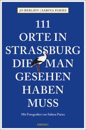 111 Orte in Straßburg, die man gesehen haben muss Cover
