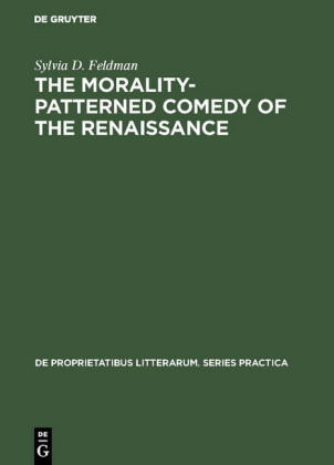 The morality-patterned comedy of the Renaissance