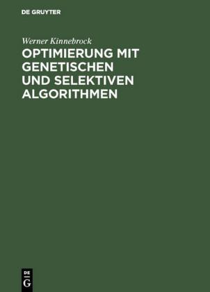 Optimierung mit genetischen und selektiven Algorithmen