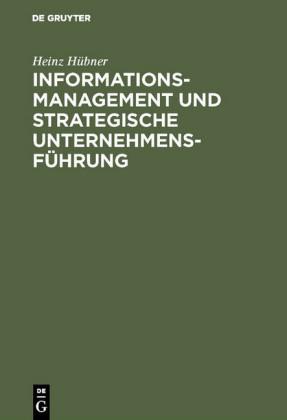 Informationsmanagement und strategische Unternehmensführung