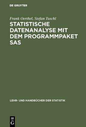 Statistische Datenanalyse mit dem Programmpaket SAS