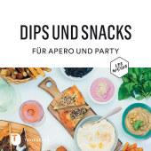 Dips und Snacks für Apéro und Party Cover