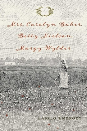 Mrs. Carolyn Baker, Betty Nielson, Margy Wylder