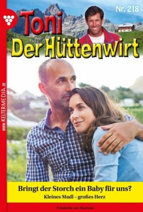 Toni der Hüttenwirt 218 - Heimatroman