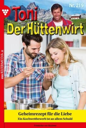 Toni der Hüttenwirt 219 - Heimatroman