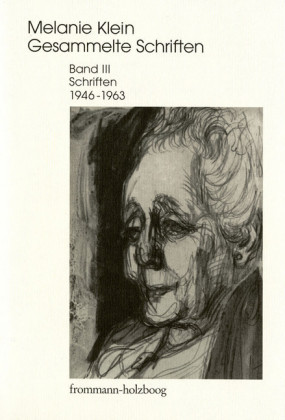 Melanie Klein: Gesammelte Schriften / Band III: Schriften 1946-1963