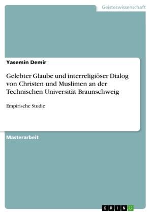Gelebter Glaube und interreligiöser Dialog von Christen und Muslimen an der Technischen Universität Braunschweig