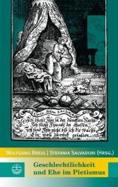 Geschlechtlichkeit und Ehe im Pietismus