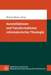 Konstellationen und Transformationen reformatorischer Theologie