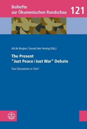 "The Present ""Just Peace/Just War"" Debate"