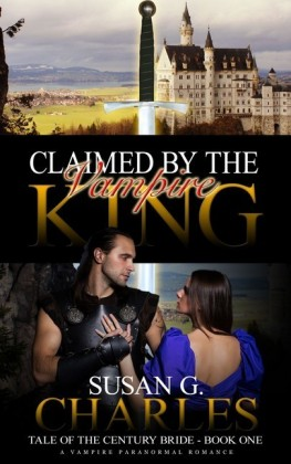 Claimed by the Vampire King, Book One