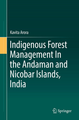 Indigenous Forest Management In the Andaman and Nicobar Islands, India