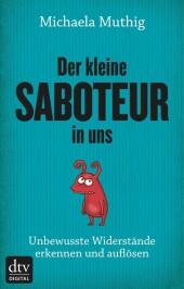 Der kleine Saboteur in uns