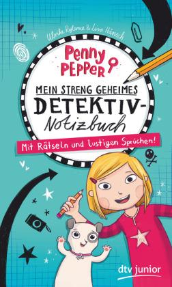 Penny Pepper - Mein streng geheimes Detektiv-Notizbuch