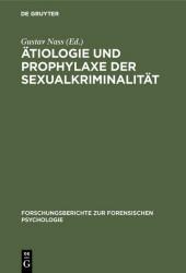 Ätiologie und Prophylaxe der Sexualkriminalität