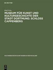 Museum für Kunst und Kulturgeschichte der Stadt Dortmund. Schloss Cappenberg
