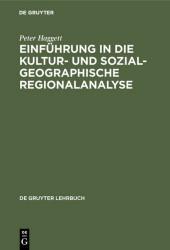 Einführung in die Kultur- und sozialgeographische Regionalanalyse