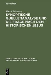 Synoptische Quellenanalyse und die Frage nach dem historischen Jesus