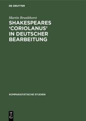Shakespeares 'Coriolanus' in deutscher Bearbeitung
