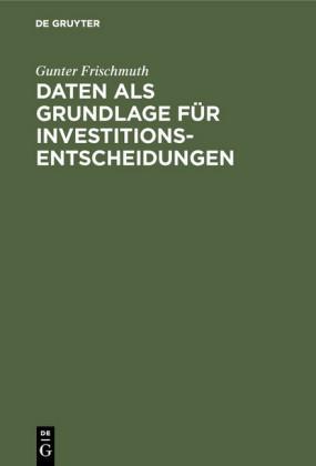 Daten als Grundlage für Investitionsentscheidungen