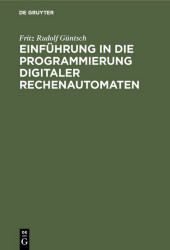 Einführung in die Programmierung digitaler Rechenautomaten