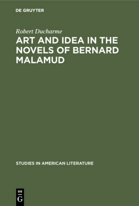 Art and Idea in the Novels of Bernard Malamud