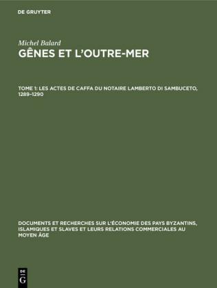 Les actes de Caffa du notaire Lamberto di Sambuceto, 1289-1290