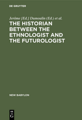 The historian between the ethnologist and the futurologist