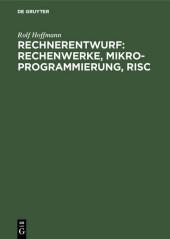 Rechnerentwurf: Rechenwerke, Mikroprogrammierung, RISC