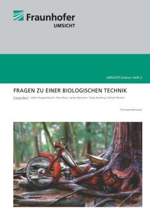 Fragen zu einer Biologischen Technik