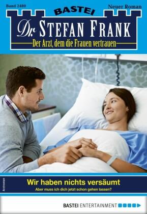 Dr. Stefan Frank 2480 - Arztroman