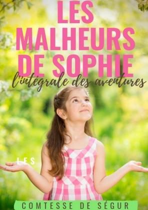 Les Malheurs de Sophie : l'intégrale des aventures