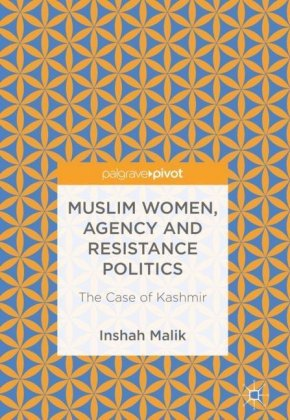 Muslim Women, Agency and Resistance Politics