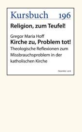 Kirche zu, Problem tot!