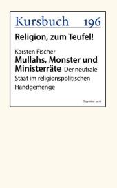 Mullahs, Monster und Ministerräte