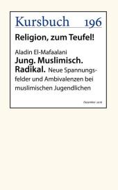 Jung. Muslimisch. Radikal.