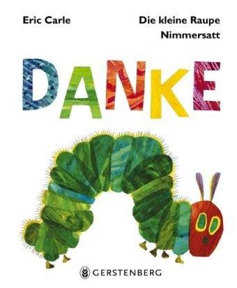Die kleine Raupe Nimmersatt - Danke