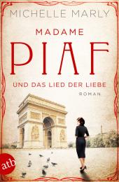 Madame Piaf und das Lied der Liebe Cover