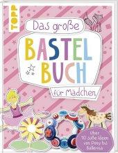 Das große Bastelbuch für Mädchen Cover