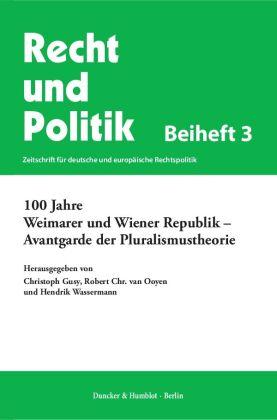 100 Jahre Weimarer und Wiener Republik - Avantgarde der Pluralismustheorie.