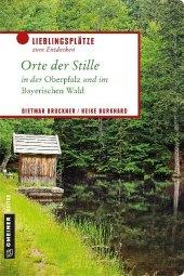 Orte der Stille in der Oberpfalz und im Bayerischen Wald Cover