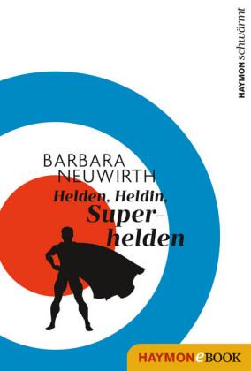 Helden. Heldin. Superhelden