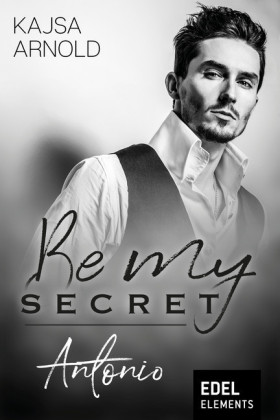 Be my Secret - Antonio
