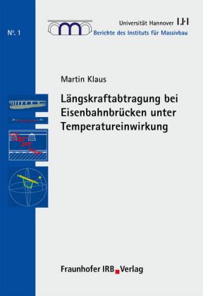 Längskraftabtragung bei Eisenbahnbrücken unter Temperatureinwirkung.