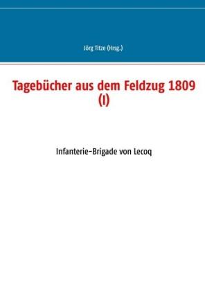 Tagebücher aus dem Feldzug 1809 (I)