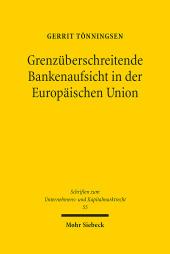 Grenzüberschreitende Bankenaufsicht in der Europäischen Union