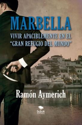 Marbella. Vivir apaciblemente en 'el gran refugio del mundo'