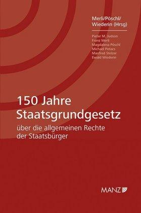 150 Jahre Staatsgrundgesetz