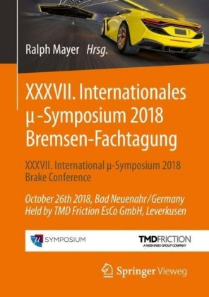 XXXVII. Internationales ?-Symposium 2018 Bremsen-Fachtagung